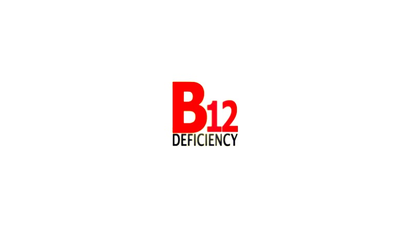 Vitamin B12 Deficiency: Causes, Symptoms and Treatment – An